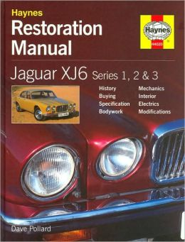 Haynes Restoration Manual: Jaguar XJ6 Series 1, 2 and 3