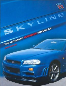 Skyline GT-R: The Ultimate Japanese Car