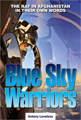 Blue Sky Warriors: Heroic Tales from the Front Line with Today's RAF