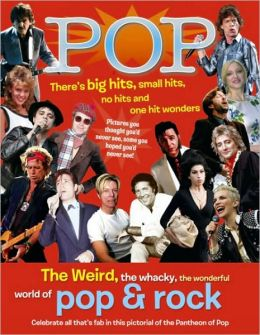Pop: The Weird, the whacky, the wonderful world of pop & rock
