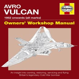 Avro Vulcan Manual: 1952 Onwards (all marks)