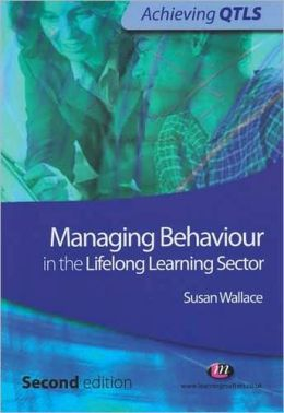 Managing Behaviour in the Lifelong Learning Sector