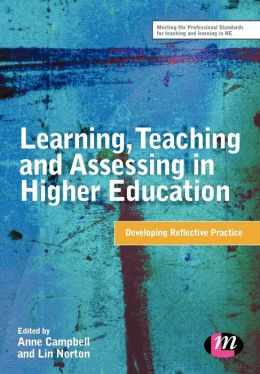 Learning, Teaching and Assessing in Higher Education: Developing Reflective Practice