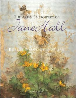 Art and Embroidery of Jane Hall: Reflections of Nature