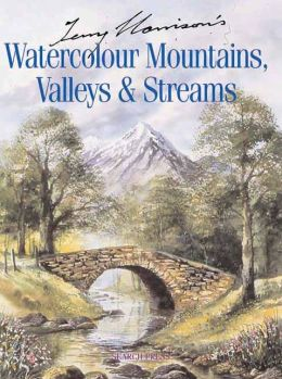 Terry Harrison's Watercolour Mountains, Valleys and Streams
