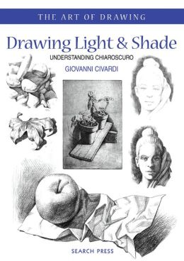 Drawing Light and Shade: Understanding Chiaroscuro