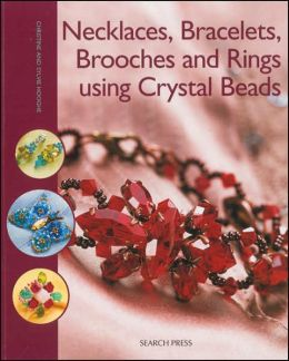 Necklaces, Bracelets, Brooches and Rings using Crystal Beads Christine Hooghe