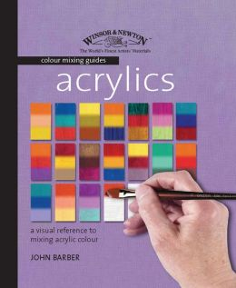 Winsor & Newton Colour Mixing Guide: Acrylics