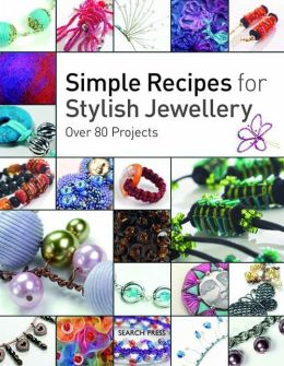 Simple Recipes for Stylish Jewellery