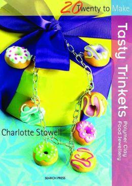 Tasty Trinkets: Polymer Clay Food Jewellery