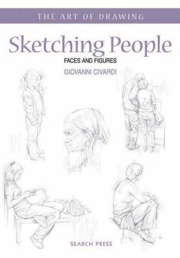 Sketching People: Faces & Figures