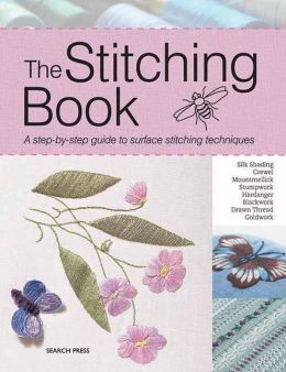 The Stitching Book: The All-You-Need-to-Know Guide to Surface Stitching