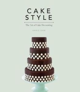 Cake Style: The Art of Cake Decorating