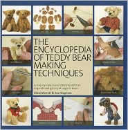 The Encyclopedia of Teddy Bear Making Techniques: A Step-by-Step Visual Directory with an Inspirational Gallery of Original Bears