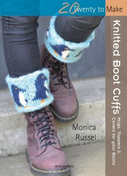 Knitted Boot Cuffs: Hugs, Toppers & Covers for Your Boots