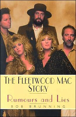 The Fleetwood Mac Story: Rumours and Lies