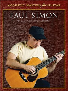 Acoustic Masters for Guitar: Paul Simon: Seventeen Acoustic Greats Specially Transcribed & Arranged for Guitar Tab & Standard Notation