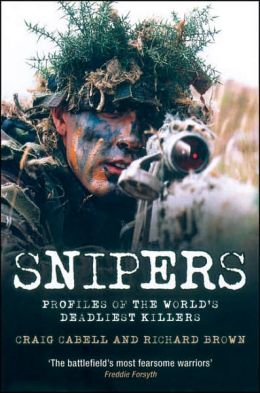 Snipers: Profiles of the World's Deadliest Killers