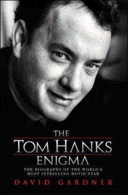 the tom hanks enigma the biography of the worlds most