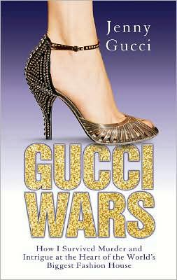 Gucci Wars: How I Survived Murder and Intrigue at the Heart of the World's Biggest Fashion House
