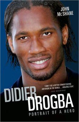 Didier Drogba: Portrait of a Hero