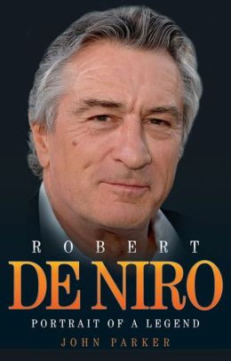 Robert De Niro: Portrait of a Legend