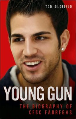 Young Gun: The Biography of Cesc Fabregas