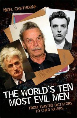 The World's Ten Most Evil Men