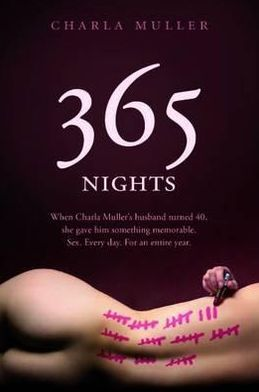 365 Nights: A Memoir of Intimacy. Charla Muller with Betsy Thorpe