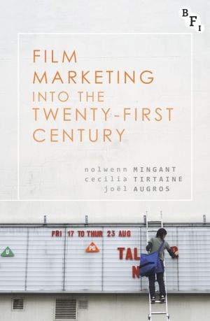 Film Marketing into the Twenty-First Century