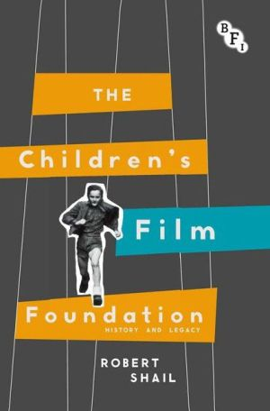 The Children's Film Foundation: History and Legacy