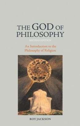 God of Philosophy: An Introduction to the Philosophy of Religion