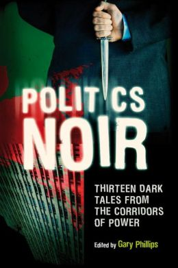 Politics Noir: Dark Tales from the Corridors of Power