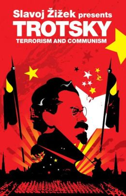 Slavoj Zizek Presents Leon Trotsky: Terrorism and Communism