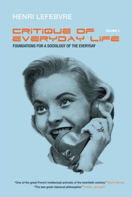 Critique of Everyday Life, Volume 2: Foundations for a Sociology of the Everyday