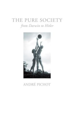 The Pure Society: From Darwin to Hitler