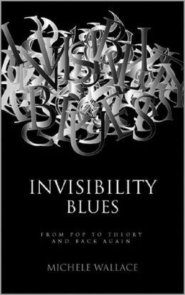 Invisibility Blues: From Pop to Theory