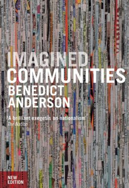 Imagined Communities: Reflections on the Origin and Spread of Nationalism (New Edition)