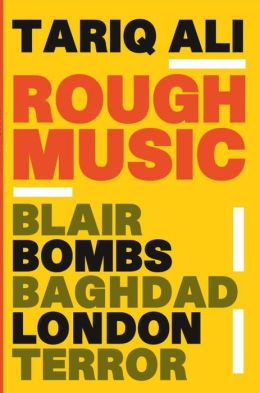 Rough Music: Blair/Bombs/Baghdad/London/Terror