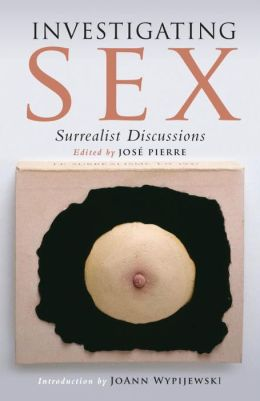 Investigating Sex: Surrealist Discussions