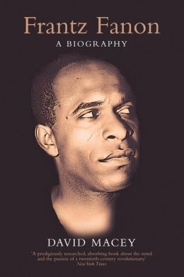 Frantz Fanon: A Biography (Second Edition)