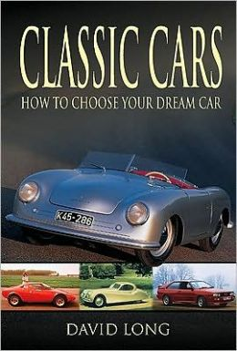 Classic Cars: How to Choose Your Dream Car