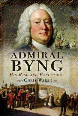 Admiral Byng: Life & Execution