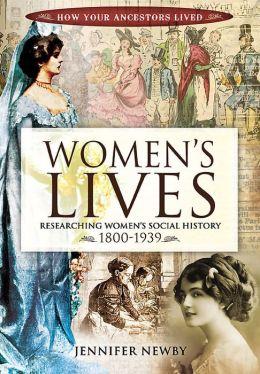 Women's Lives: Researching Women's Social History 1800-1939