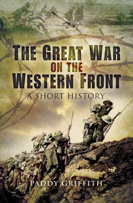 The Great War on the Western Front: A Short History