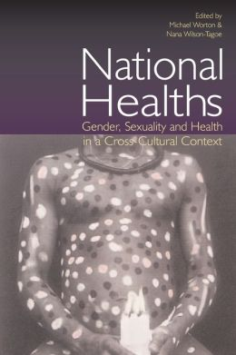 National Healths: Gender, Sexuality and Health in a Cross-Cultural Context
