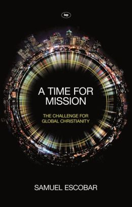 A Time for Mission: The Challenge for Global Christianity