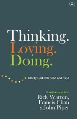Thinking. Loving. Doing.: Glorify God with Heart and Mind