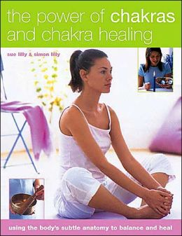 The Power of Chakras and Chakra Healing