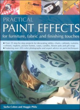 Practical Paint Effects: For Furniture, Fabric and Finishing Touches
